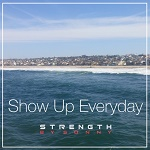 Show up everyday 150