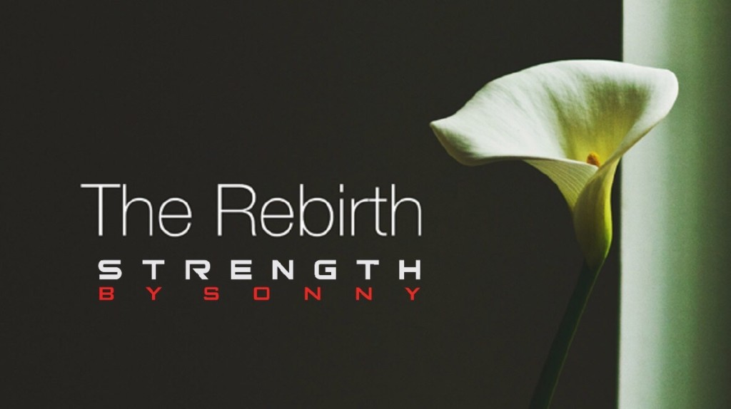 The Rebirth Strength By Sonny